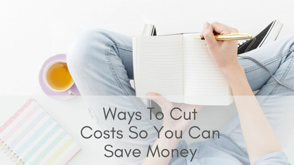 Ways To Cut Costs