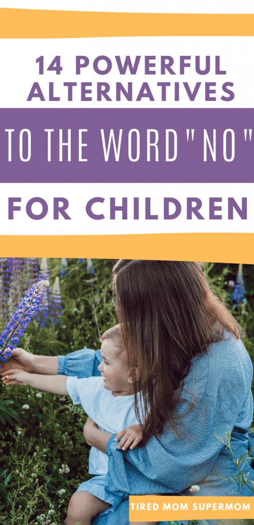 The positive parenting way to say no to children when you need an alternative and positive way to speak to your kids. Parenting advice for using positive language instead of negative language in your home. #ParentingAdvice