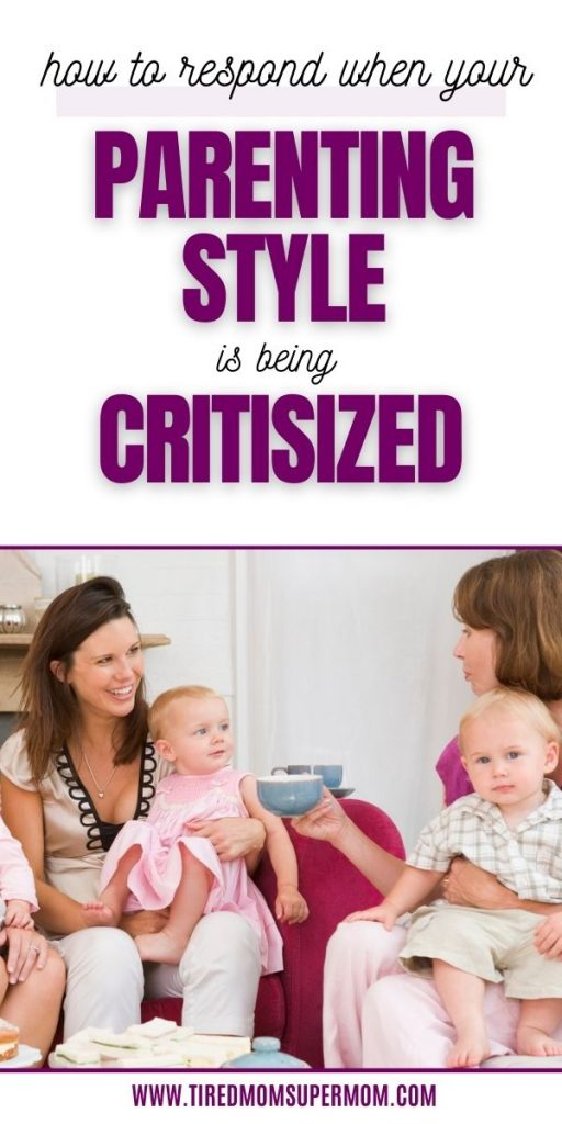 How To Respond When Your Parenting Style Is Being Criticized
