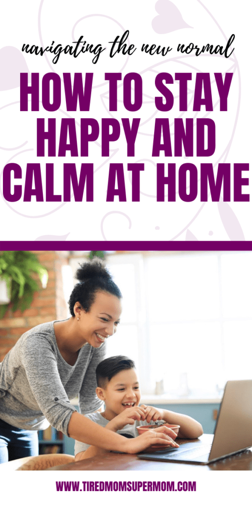 New Normal Parenting: How to Stay Happy and Calm at Home 4