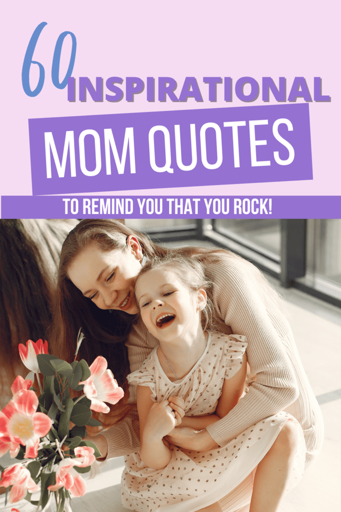 30 Inspirational Quotes For Moms 1